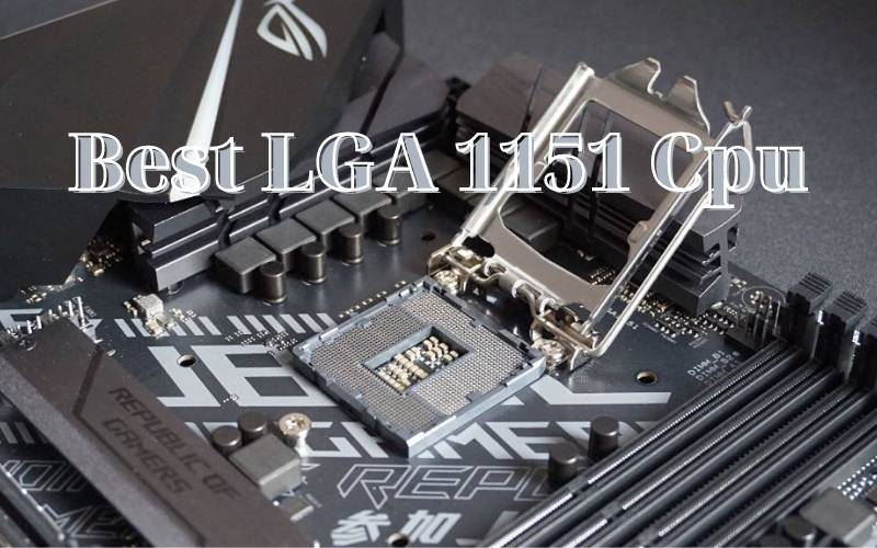 Best Lga 1151 Cpu 2021 Recommended For You