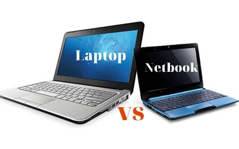 Netbooks Vs Laptop 2021 Which One to Choose