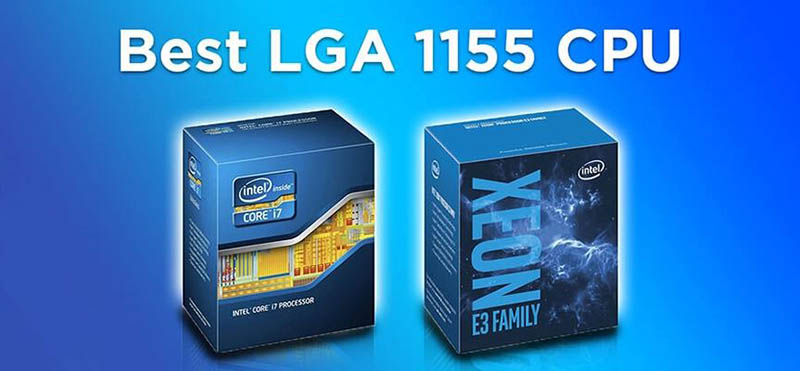 Top Rated Best Cpu For Lga 1155 Brands