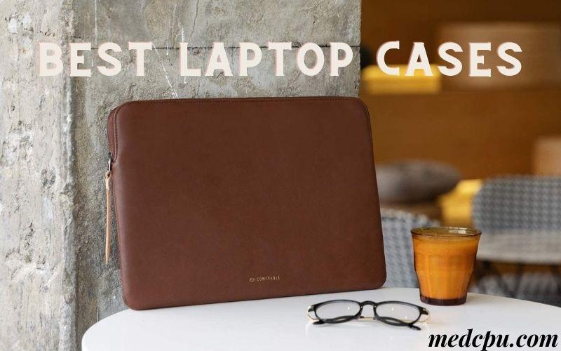 Best Laptop Cases