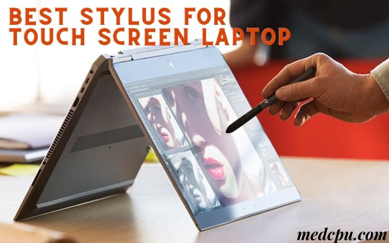 Best Stylus For Touch Screen Laptop