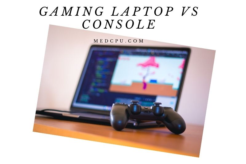 Gaming Laptop Vs Console (1)