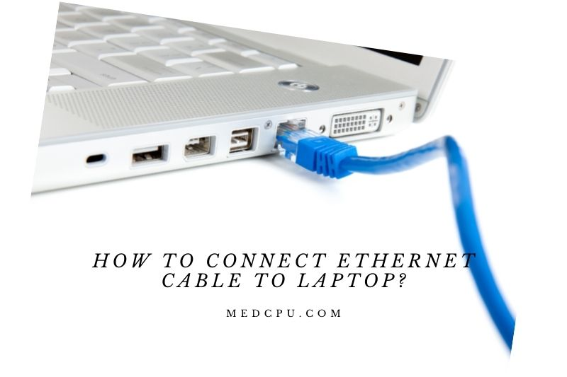 How To Connect Ethernet Cable To Laptop (1)