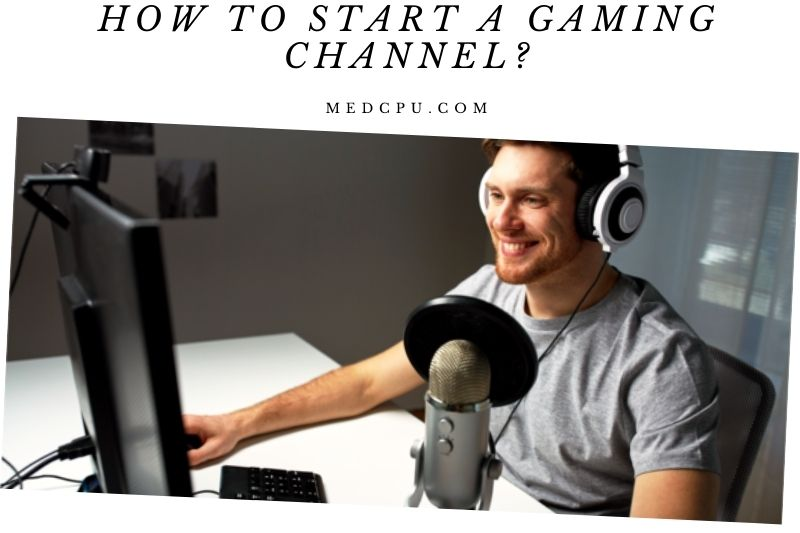 How To Start A Gaming Channel