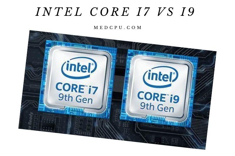Intel Core i7 vs i9