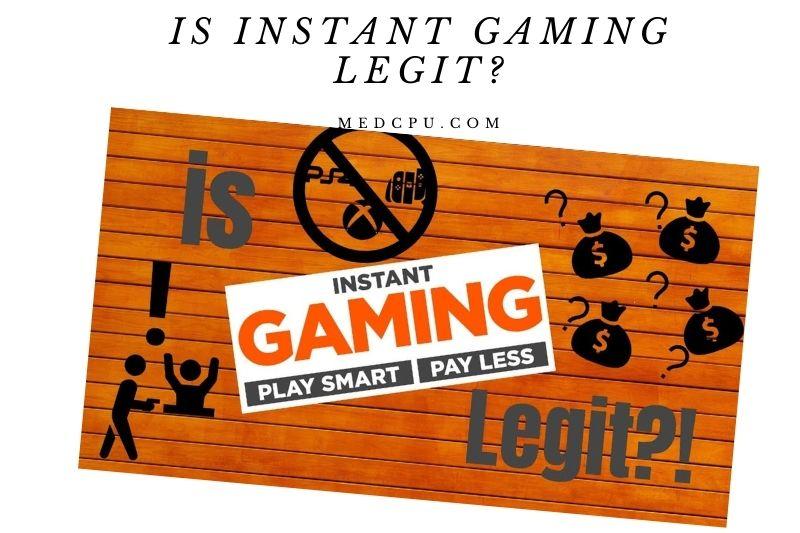 Is Instant Gaming Legit (1)