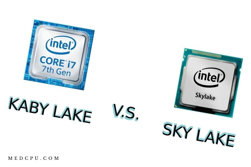 Kaby Lake vs Skylake - Core Processors Comparison (2021) (1)