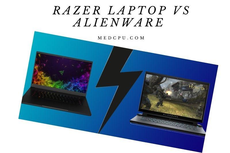 Razer Laptop Vs Alienware