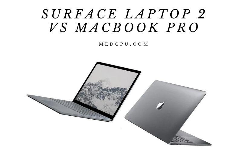 Surface Laptop 2 Vs Macbook Pro