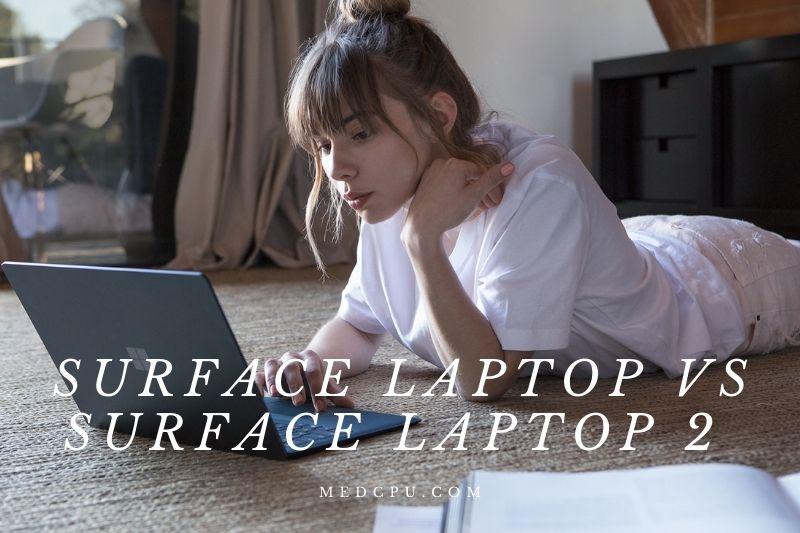 Surface Laptop Vs Surface Laptop 2