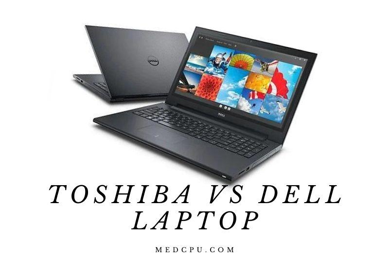 Toshiba Vs Dell Laptop