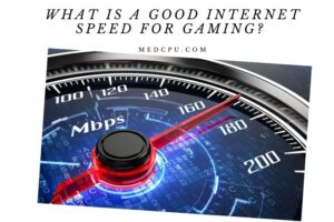 What Is A Good Internet Speed For Gaming