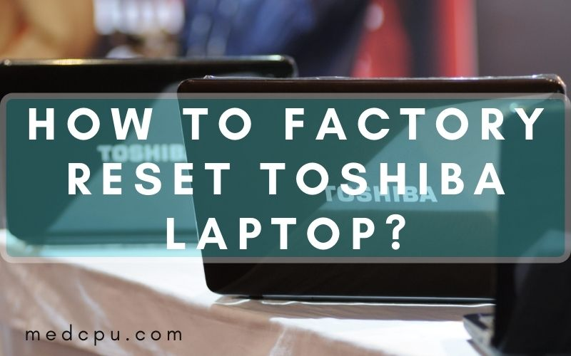 how to factory reset toshiba laptop