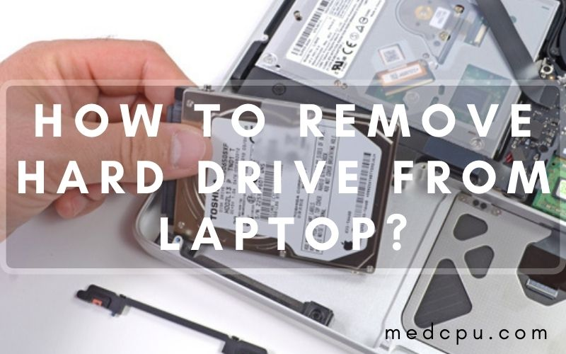 how to remove hard drive from laptop