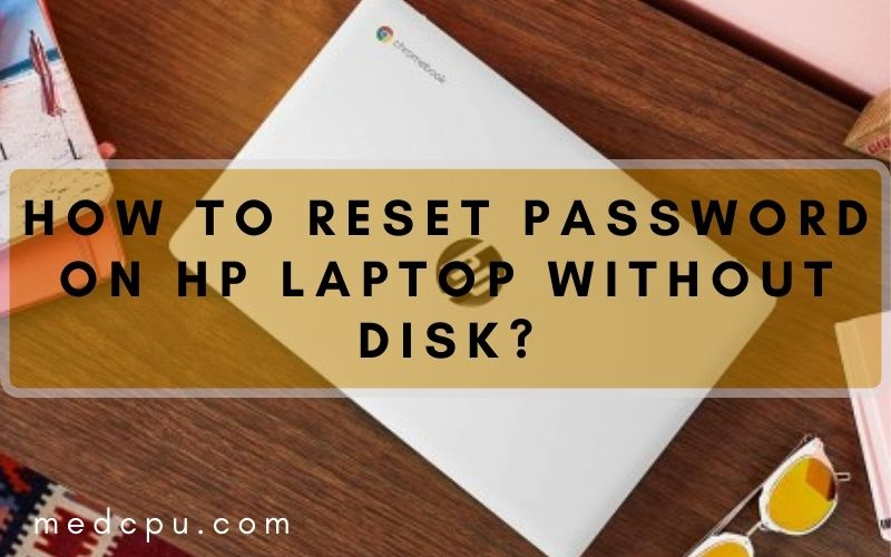 how to reset password on hp laptop without disk