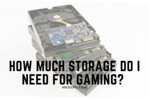 How Much Storage Do I Need For Gaming