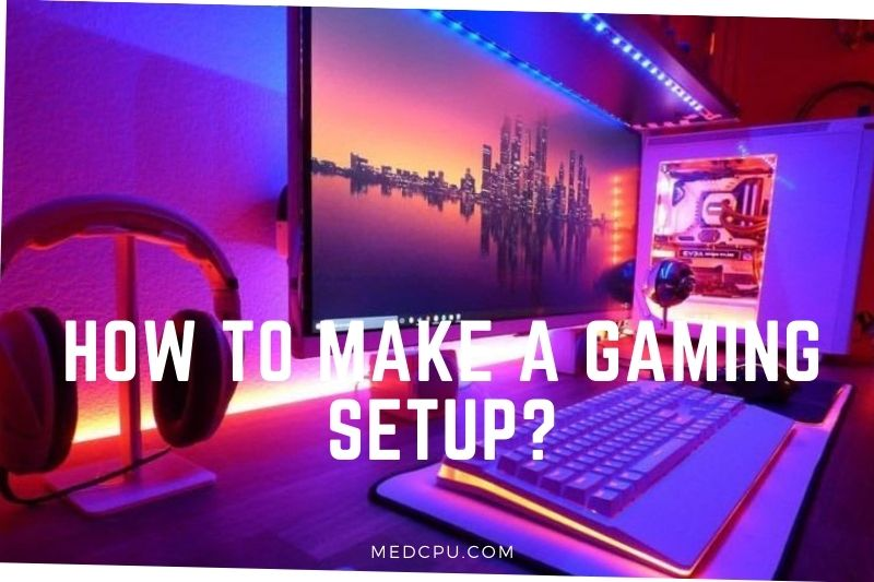 How To Make A Gaming Setup (1)