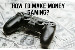 How To Make Money Gaming